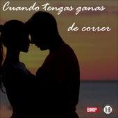 Cuando Tengas Ganas de Correr by Love Song