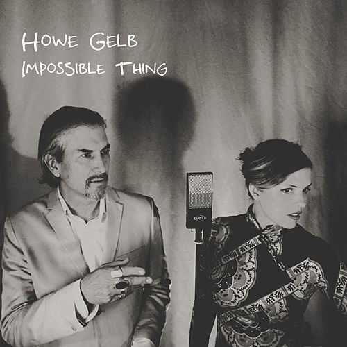 Play & Download Imossible Thing by Howe Gelb | Napster