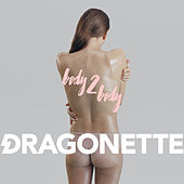 Body 2 Body by Dragonette