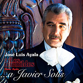Play & Download A Javier Solís by Los Humildes Hnos. Ayala | Napster