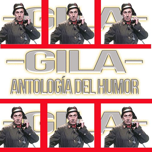 Play & Download Antología del Humor by Gila | Napster