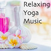 Play & Download Relaxing Yoga Music by Yoga Music | Napster