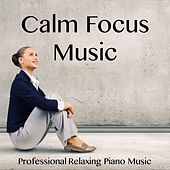 Play & Download Calm Focus Music by Meditation Music Zone | Napster