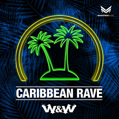 Play & Download Caribbean Rave by W&W | Napster