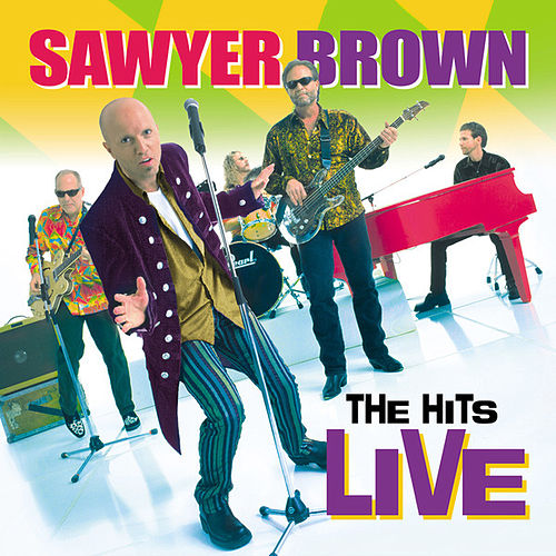 Play & Download The Hits Live by Sawyer Brown | Napster