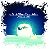 It's Christmas, Vol. 8 (Carols and Hymns) von Various Artists
