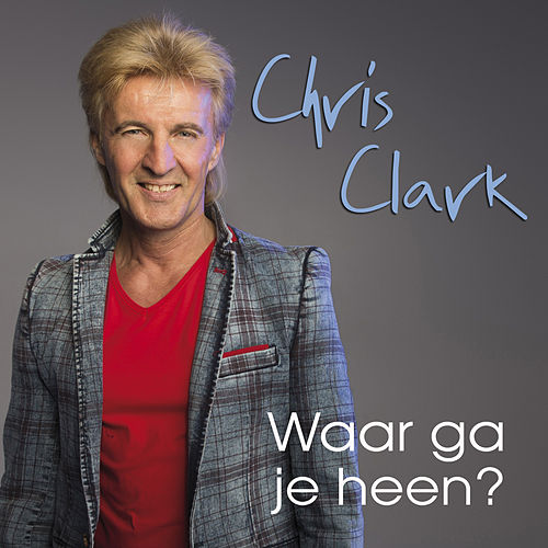 Play & Download Waar Ga Je Heen by Clark | Napster