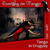 Tango in Uruguay (1941 - 1948) by Various Artists