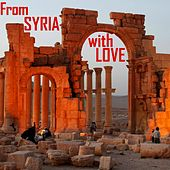 Play & Download From Syria With Love by Various Artists | Napster