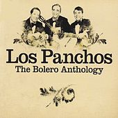 The Bolero Anthology by Trío Los Panchos