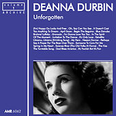 Unforgotten, Volume 1 by Deanna Durbin