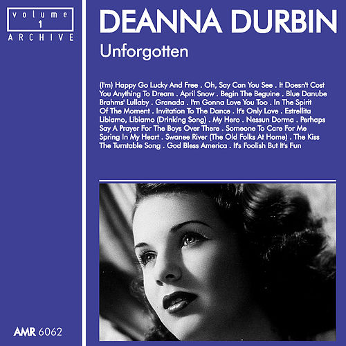 Play & Download Unforgotten, Volume 1 by Deanna Durbin | Napster