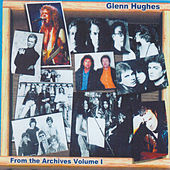 From the Archives Volume 1 by Glenn Hughes