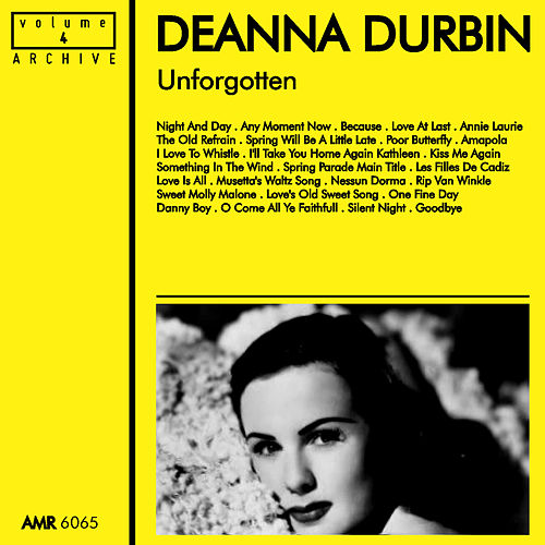Play & Download Unforgotten, Volume 4 by Deanna Durbin | Napster