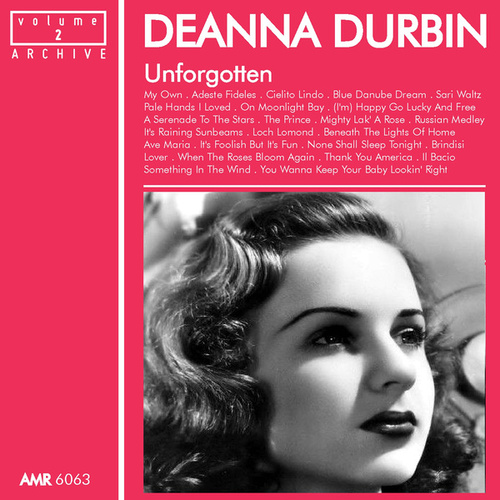 Play & Download Unforgotten, Volume 2 by Deanna Durbin | Napster