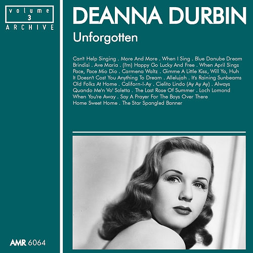 Play & Download Unforgotten, Volume 3 by Deanna Durbin | Napster
