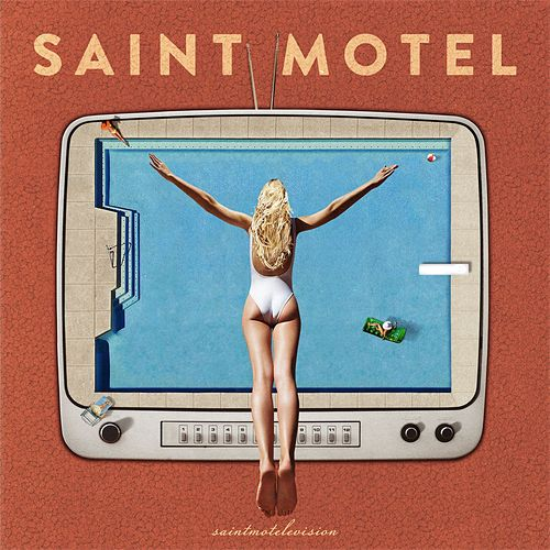 Play & Download Saintmotelevision by Saint Motel | Napster