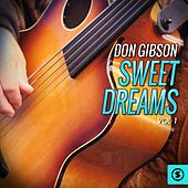 Play & Download Don Gibson, Sweet Dreams, Vol. 1 by Don Gibson | Napster