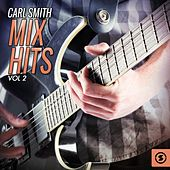 Play & Download Carl Smith Mix Hits, Vol. 2 by Carl Smith | Napster