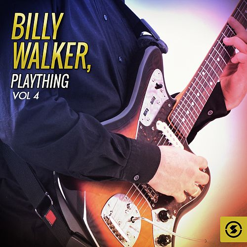 Billy Walker, Plaything, Vol. 4 by Billy Walker