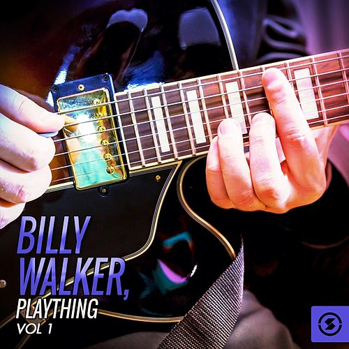 Billy Walker, Plaything, Vol. 1 by Billy Walker