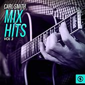 Play & Download Carl Smith Mix Hits, Vol. 3 by Carl Smith | Napster