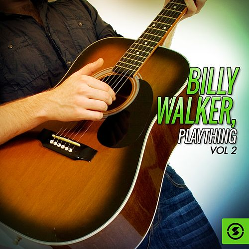 Billy Walker, Plaything, Vol. 2 by Billy Walker