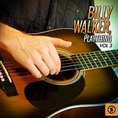 Play & Download Billy Walker, Plaything, Vol. 3 by Billy Walker | Napster