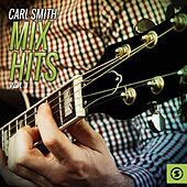 Play & Download Carl Smith Mix Hits, Vol. 1 by Carl Smith | Napster