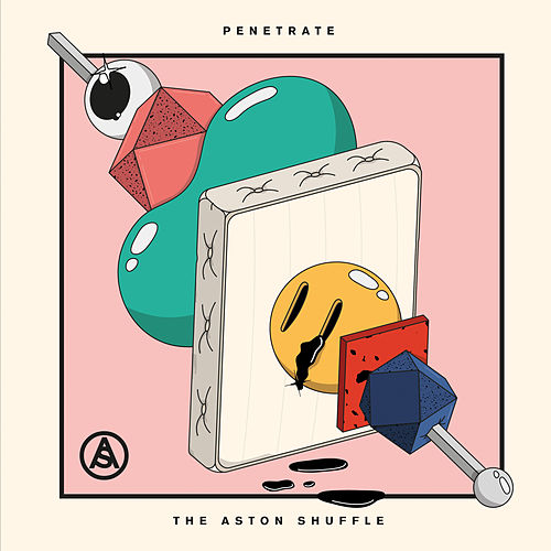 Play & Download Penetrate by Aston Shuffle | Napster