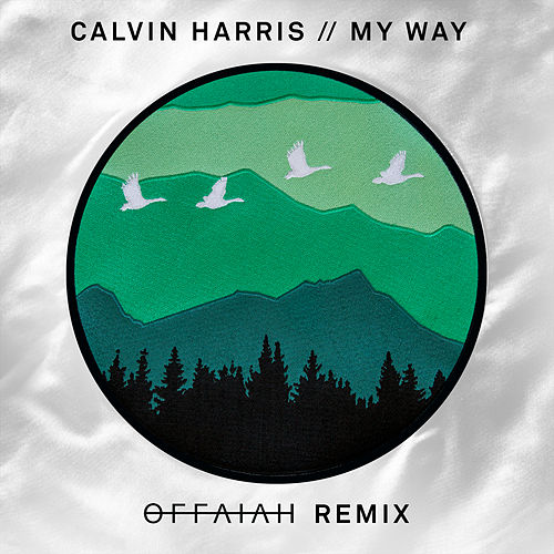 Play & Download My Way (offaiah Remixes) by Calvin Harris | Napster