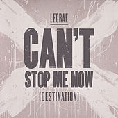 Play & Download Can't Stop Me Now (Destination) by Lecrae | Napster