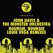 Bourgie', Bourgie' by John Davis & The Monster Orchestra