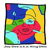 Play & Download Jay Dee a.k.a. King Dilla by J Dilla | Napster
