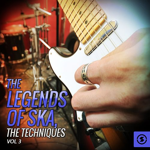 Play & Download The Legends of SKA, The Techniques, Vol. 3 by The Techniques | Napster