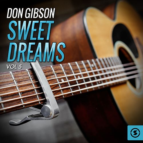 Play & Download Don Gibson, Sweet Dreams, Vol. 5 by Don Gibson | Napster