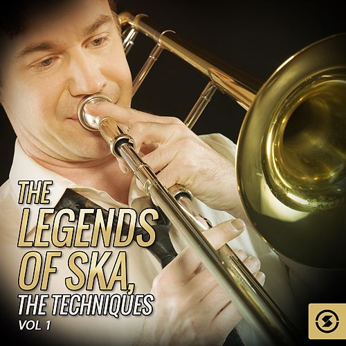 Play & Download The Legends of SKA, The Techniques, Vol. 1 by The Techniques | Napster