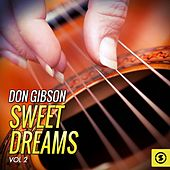 Play & Download Don Gibson, Sweet Dreams, Vol. 2 by Don Gibson | Napster
