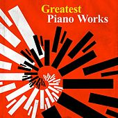 Play & Download Greatest Piano Works by Various Artists | Napster