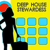 Play & Download Deep House Stewardess, Vol. 1 by Various Artists | Napster