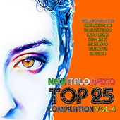 New Italo Disco Top 25 Compilation, Vol. 4 by Various Artists