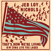 Play & Download That's How We're Living / Long Live The Loser by Jeb Loy Nichols | Napster