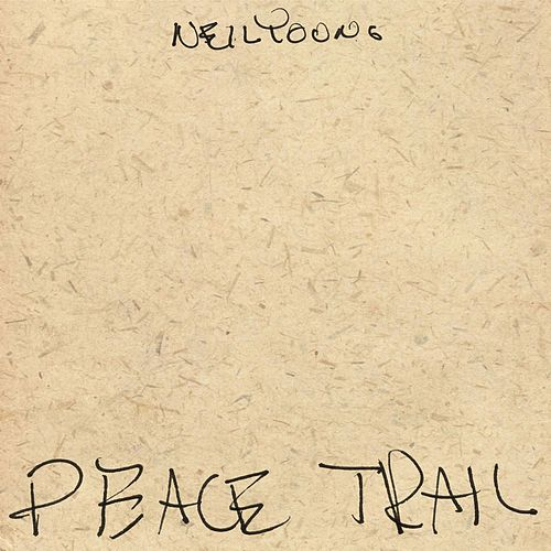 Play & Download Peace Trail by Neil Young | Napster