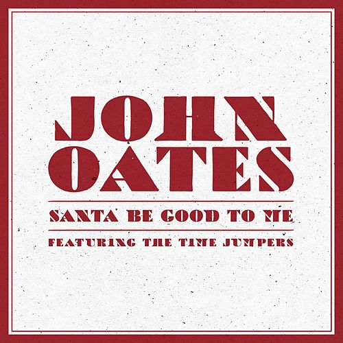 Play & Download Santa Be Good to Me (feat. The Time Jumpers) by John Oates | Napster