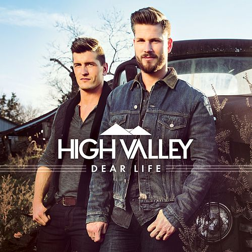 Dear Life by High Valley