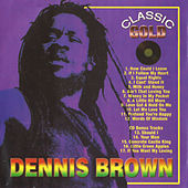 Play & Download Classic Gold by Dennis Brown | Napster