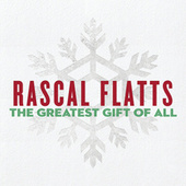Play & Download The Greatest Gift Of All by Rascal Flatts | Napster