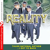 Thugs National Anthem …i Got Yo Back (Digitally Remastered) by Reality