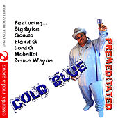 Premeditated (Digitally Remastered) by Cold Blue