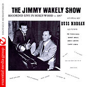 Play & Download The Jimmy Wakely Show: Recorded Live in Hollywood (Digitally Remastered) by Various Artists | Napster